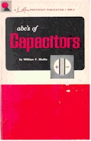 ABCs of Capacitors, William F. Mullin, Sams 1966