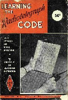 Learning the Radotelegraph Code, third edition, ARRL 1963