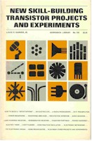 New Skill - Building Transistor Projects Experiments, Louis E. Garner, JR, Gernsback Library 1966