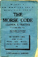 The Morse Code Learning & Practice, R G Shackel, 1941 (rev, 1943)