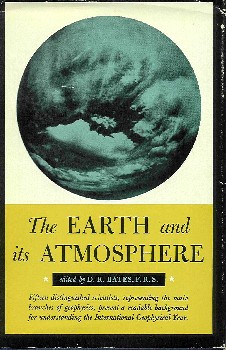 The Earth and it's Atmosphere, by D R Bates