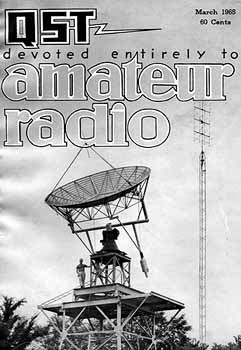 Paul Wilson, W4HHK, appeared on the cover of the March 1965 QST with his 18-foot dish mounted on a 35-foot high platform.